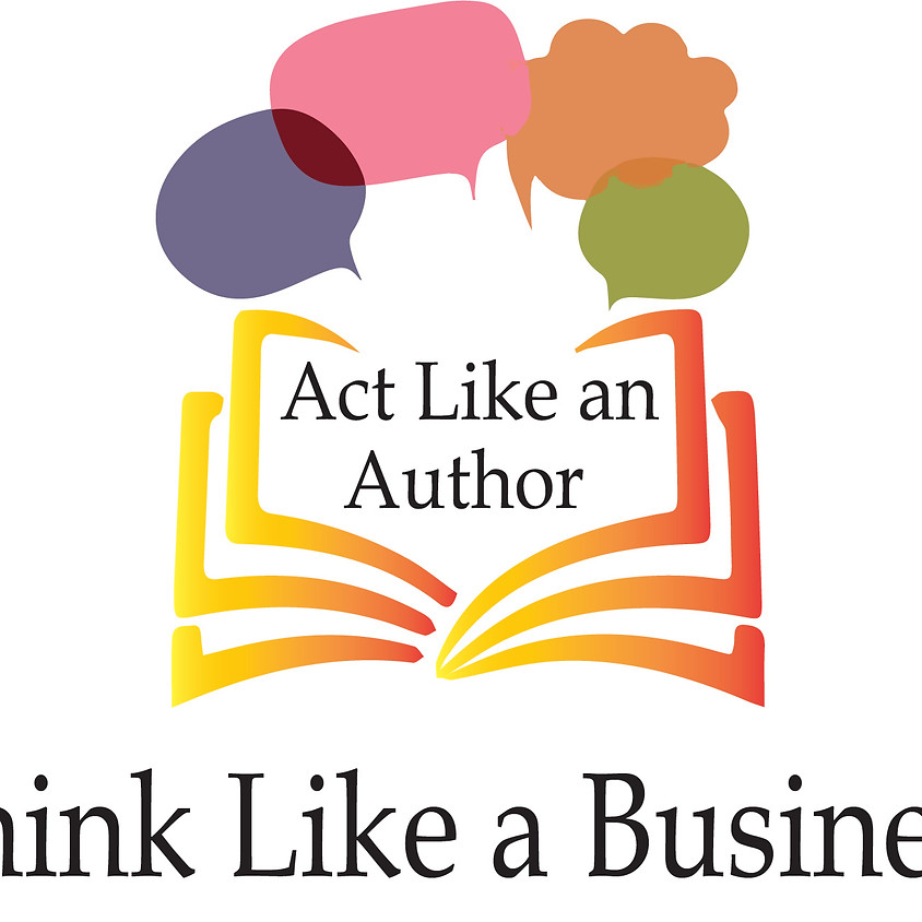 """Path to Publishing """"Act Like an Author, Think Like a Business"""" 2018 Conference"""