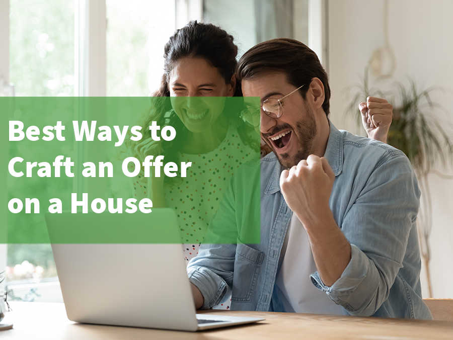 Best ways to craft an offer on a house