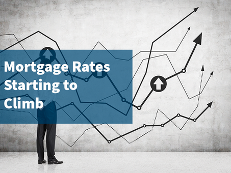 Mortgage Rates Starting to Climb