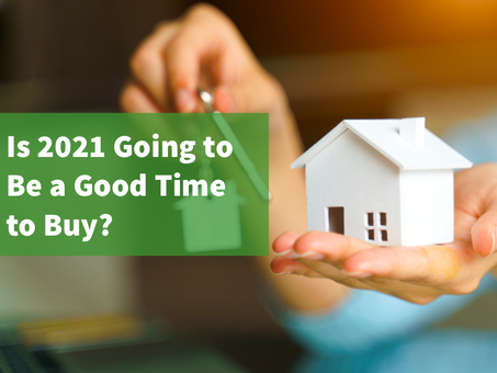Is 2021 Going to Be a Good Time to Buy?