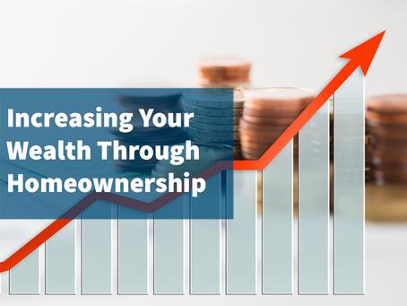 Increasing Your Wealth Through Homeownership