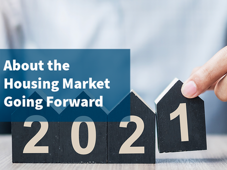 About the Housing Market Going Forward
