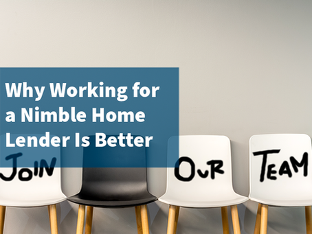 Why Working for a Nimble Home Lender Is Better