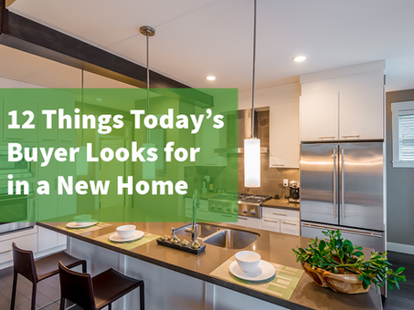 12 Things Today's Buyer Looks for in a Home