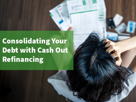 Consolidating Your Debt with Cash-Out Refinancing