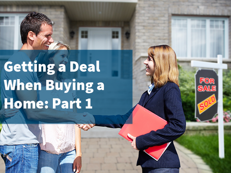 Getting A Deal on a Home (Part One)