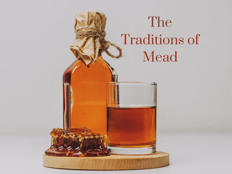 The Traditions of Mead (Honey Wine)