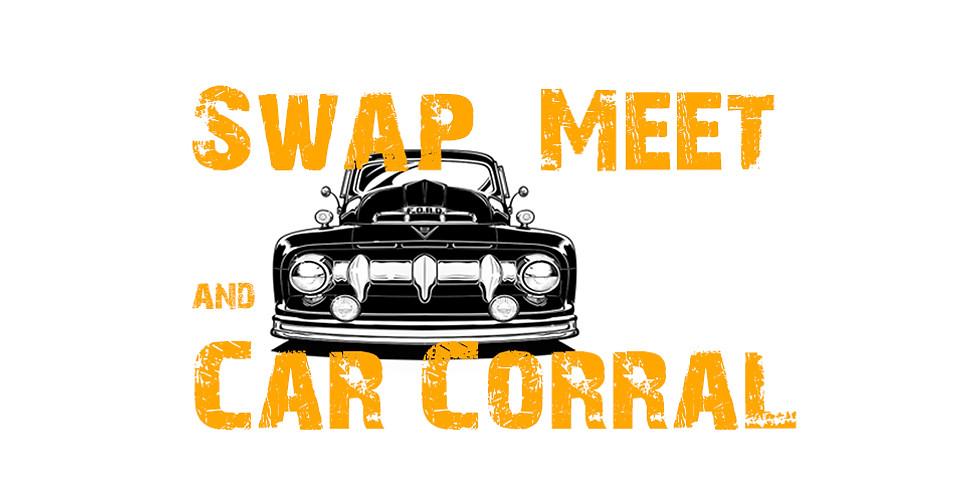 CTO- Swap Meet and Car Corral
