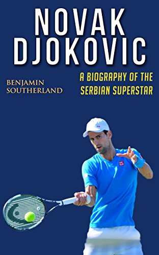 Novak Djokovic Serbian Superstar
