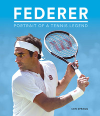 Federer Portrait of a Tennis Legend