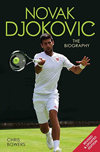 Novak Djokovic The Biography