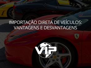 Importação direta de veículos: vantagens e desvantagens