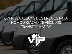 Conheça alguns dos ensaios para homologação de veículos transformados.