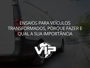 Ensaios para veículos transformados, porque fazer e qual a sua importância