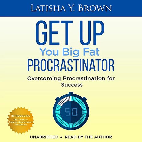 Get Up You Big Fat Procrastinator Audiobook