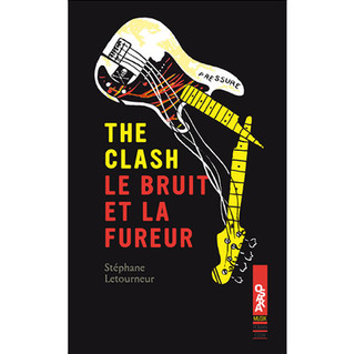 The Clash Le Bruit et la Fureur