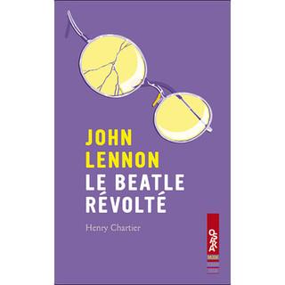 John Lennon le Beatle révolté