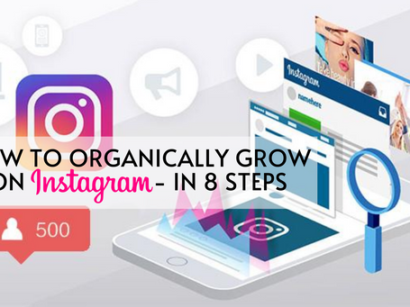 How to organically grow on Instagram-With 8 tested formulas
