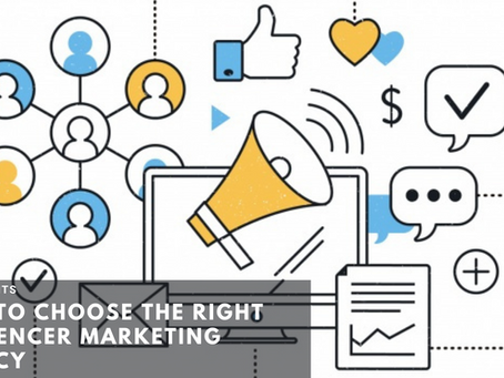 How To Choose The Right Influencer Marketing Agency
