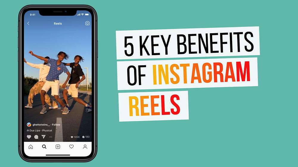 Key benefits of Instagram reels
