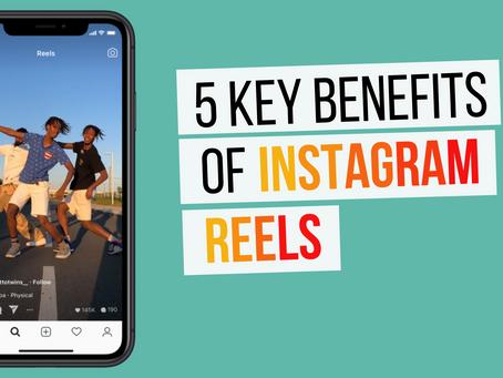 5 key benefits of Instagram Reels.