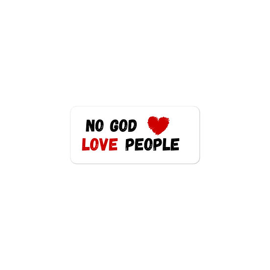 No God Love People Sticker