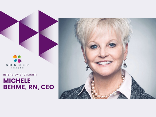 We sat down with Michele Behme, RN, CEO of Sonder Health to discuss all things digital health.