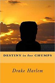 Destiny is for chumps thumb.jpg