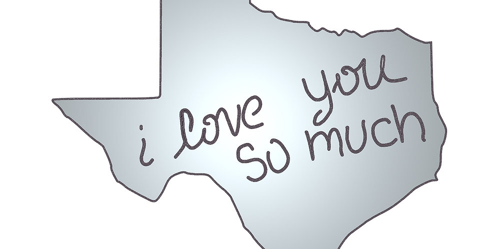 Texas I love you so much metal shapes