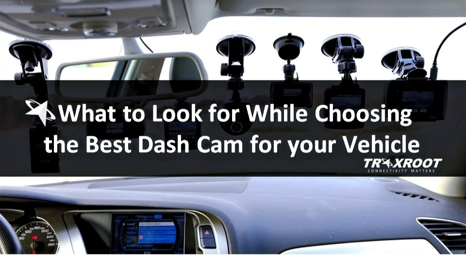 What to look for While choosing the Best Dash Cam for your Vehicle?