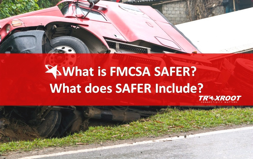 What is FMCSA SAFER? What does SAFER Include?