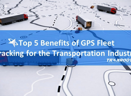 Top 5 Benefits of GPS Fleet Tracking for the Transportation Industry