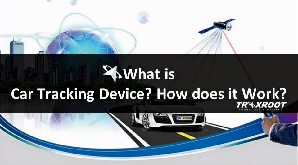 What is Car Tracking Device? How does it Work?