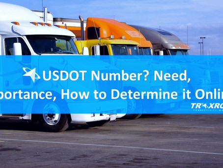 USDOT Number? Need, Importance, How to Determine it Online?