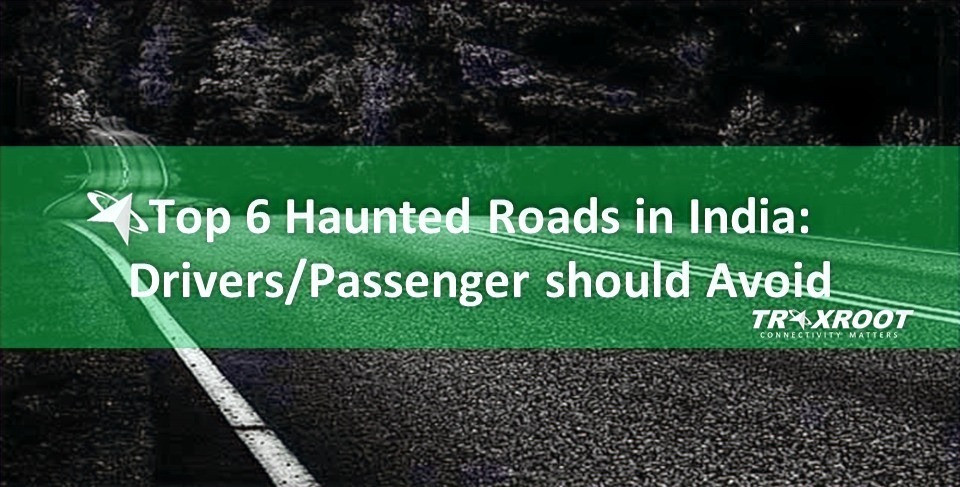 Top 6 Haunted Roads in India: Drivers/Passenger should Avoid