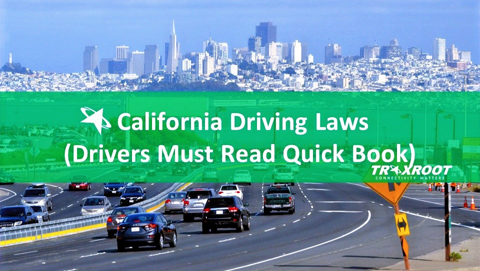 California Driving Laws (Drivers Must Read QuickBook)