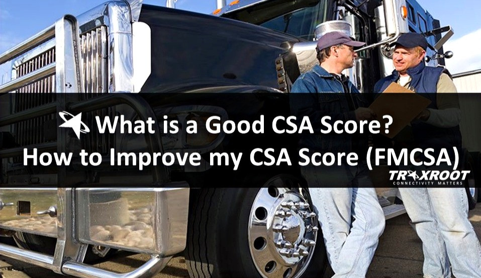 What is a Good CSA Score? How to Improve my CSA Score (FMCSA)