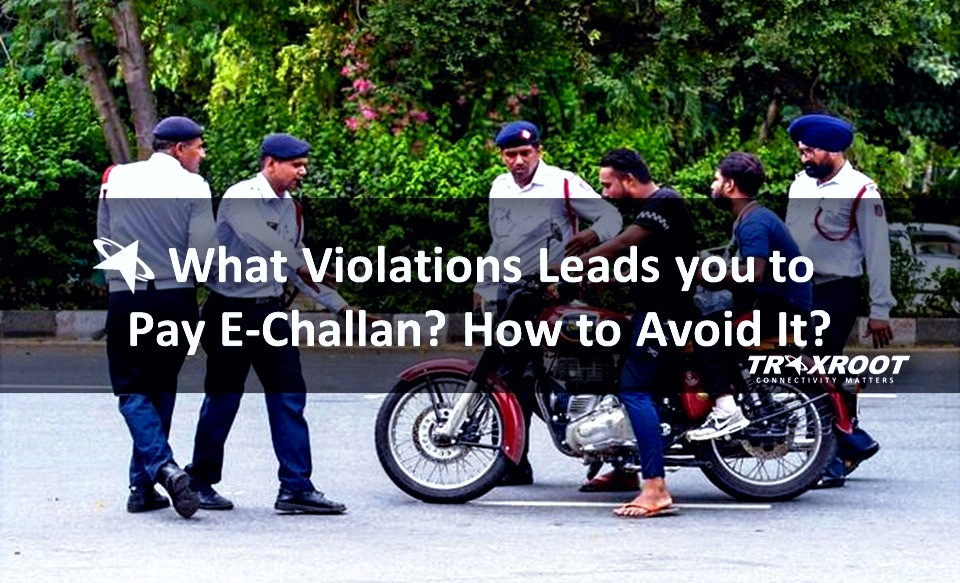 What Violations Leads you to pay E-challan? And How to Avoid It?