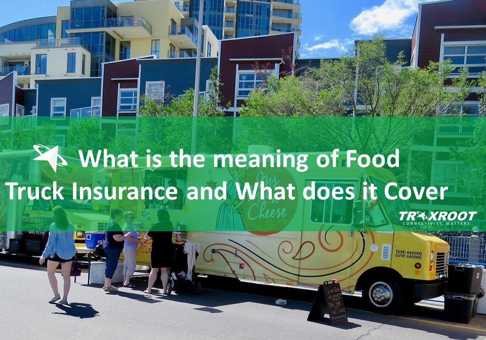 Food Truck Insurance and What does it Cover