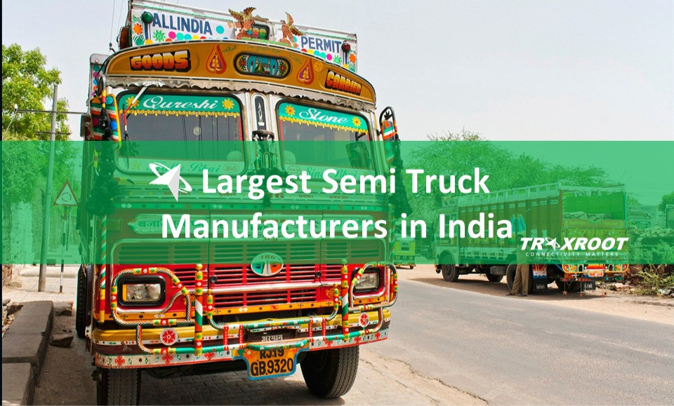 Who are the Largest Semi Truck Manufacturers in India?