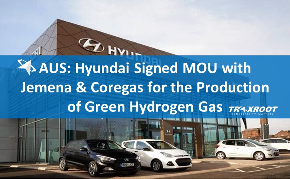 AUS: Hyundai Signed MOU with Jemena & Coregas for the Production of Green Hydrogen Gas