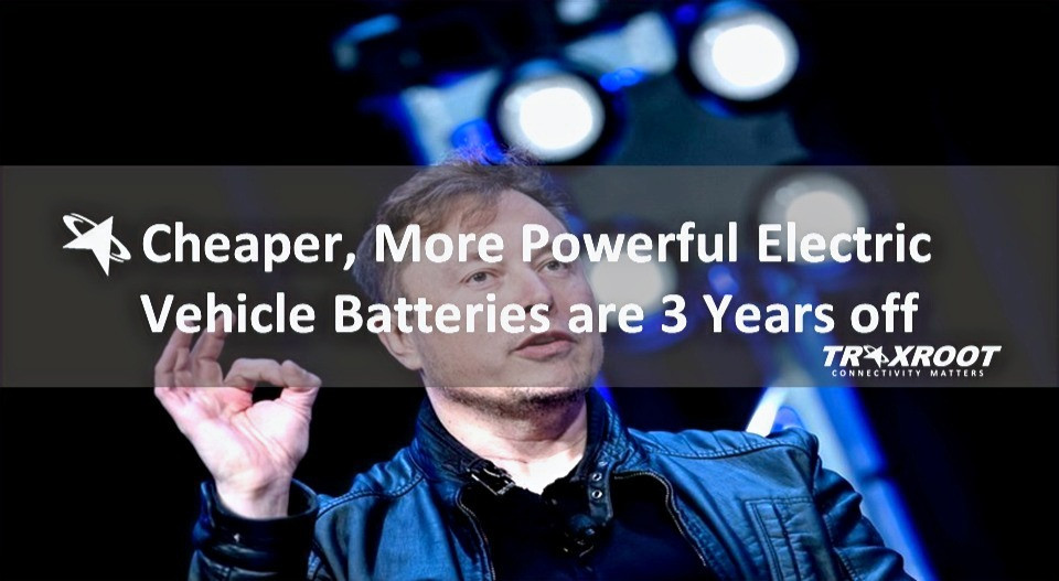 Elon Musk: Cheaper, More Powerful Electric Vehicle Batteries are 3 Years off