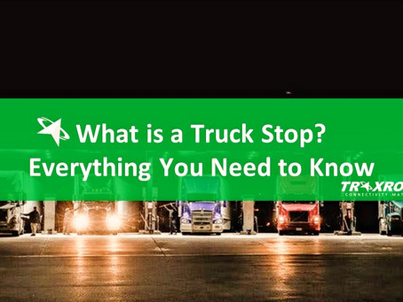 What is a Truck Stop? Everything You Need to Know