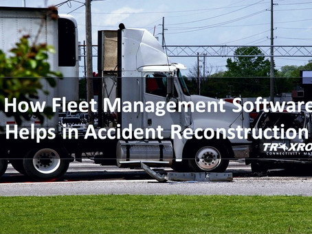 How Fleet Management Software Can Help in Accident Reconstruction for Your Fleet?