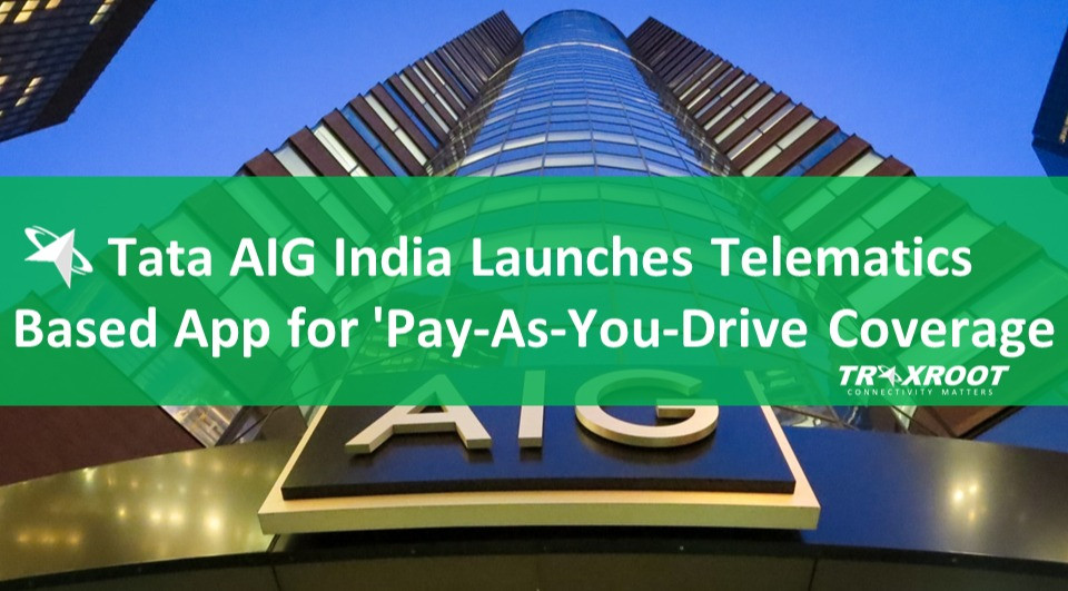Tata AIG India Launches Telematics-Based App for PAYD Coverage