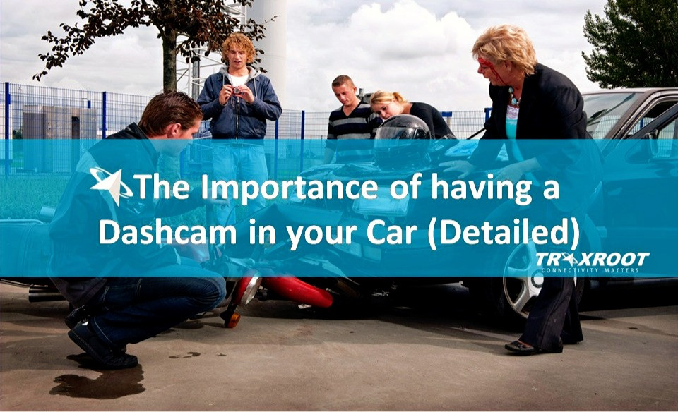 The Importance of having a Dashcam in your Car on the Road for Drivers (Detailed)