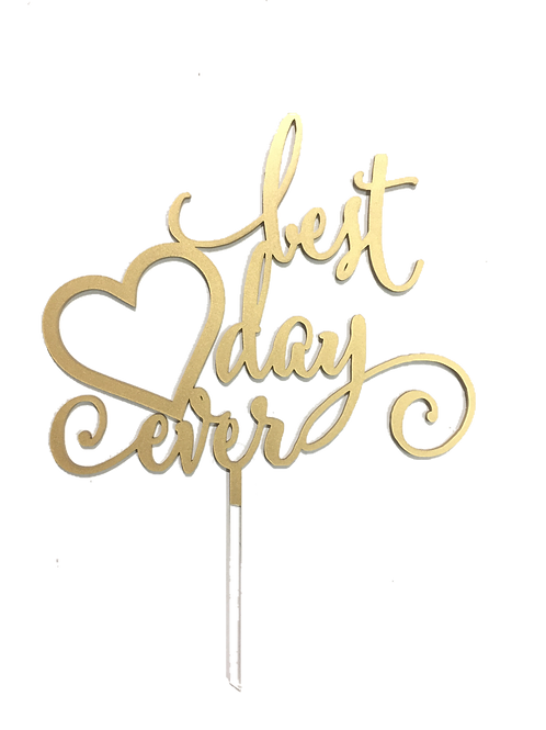 """Best Day Ever"" Gold Acrylic Topper"