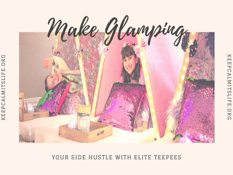 Make Glamping Your Side Hustle with Elite Teepees