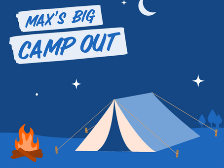 Join in with Max's Big Camp Out