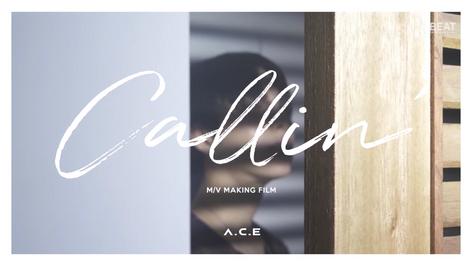 A.C.E 'Callin' MV Making Film